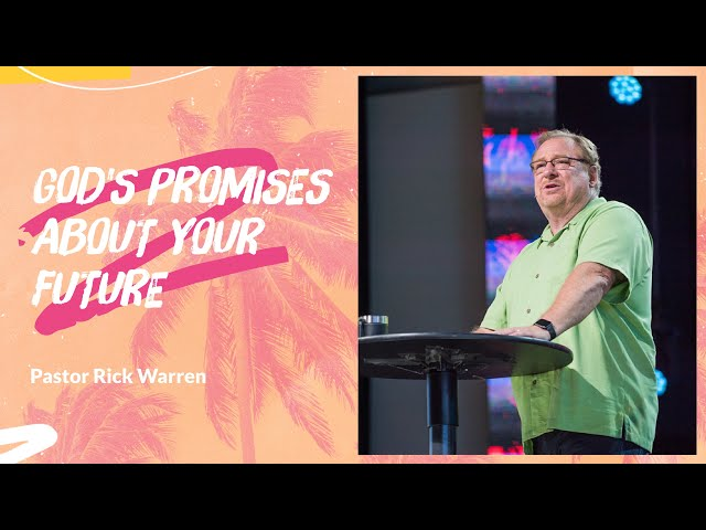 """""""God's Promises About Your Future"""" with Pastor Rick Warren"""