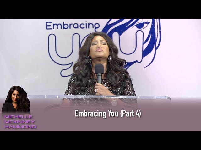 Dr. Michelle McKinney Hammond - Embracing You (Part 4)