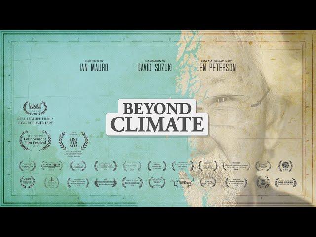 Beyond Climate (full film) featuring David Suzuki