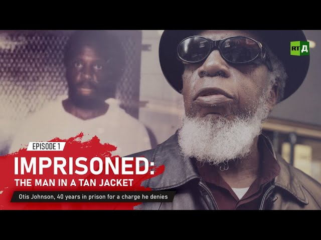 Imprisoned: The Man in a Tan Jacket. Otis Johnson, 40 years in prison for a charge he denies