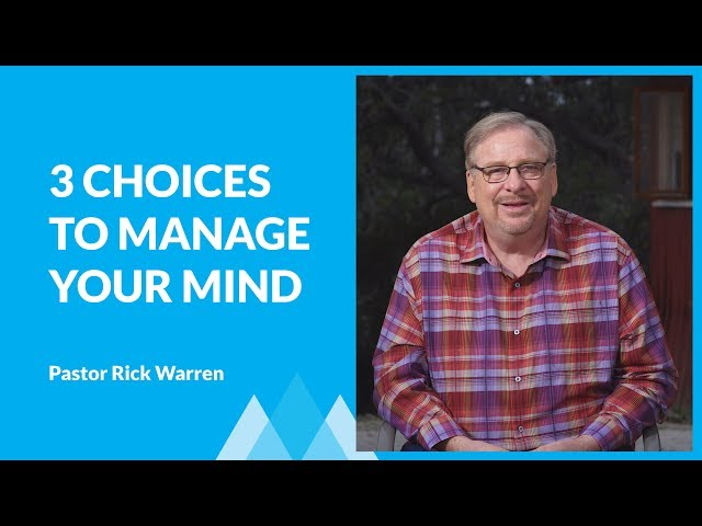 Choose To Manage Your Mind with Rick Warren