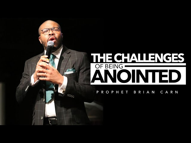 """""""The Challenges of Being Anointed"""" - Prophet Brian Carn (February 14, 2021)"""
