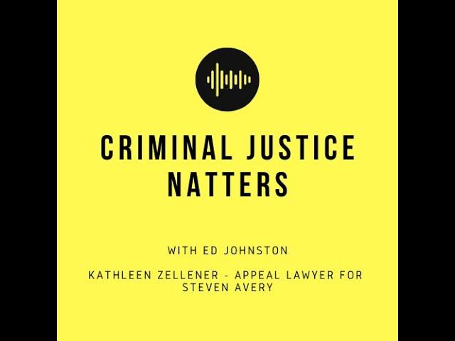 Criminal Justice Natters - Kathleen Zellner #stevenavery #makingamurderer #miscarriageofjustice