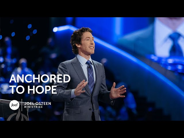 Joel Osteen - Anchored to Hope
