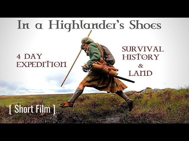 In a Highlander's Shoes [4 Day Expedition]- A Story of Survival, History & Land [SHORT FILM]