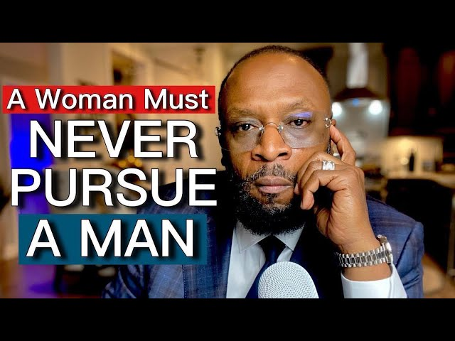 A WOMAN MUST NEVER PURSUE A MAN by RC Blakes