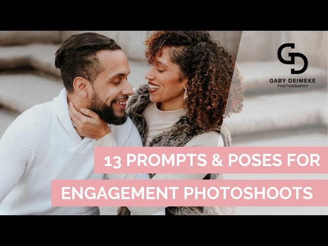 13 Prompts & Poses for an Engagement Photoshoot Session
