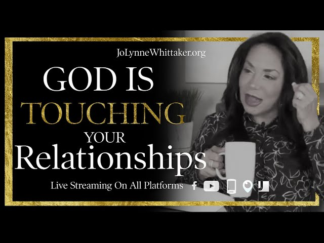 #Prophetic Release | God Is Touching Your Relationships