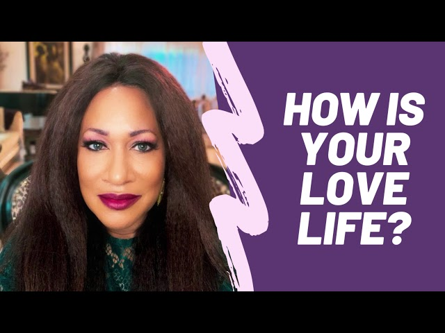 HOW IS YOUR LOVE LIFE?