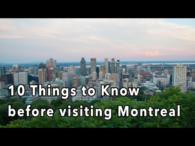 10 Things You Should Know Before Visiting Montreal