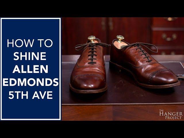 How To Shine Allen Edmonds Fifth Avenues | Kirby Allison