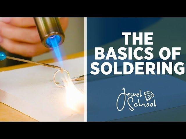 The Basics of Soldering | Jewelry 101