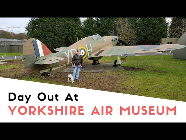 Day Trip To The Yorkshire Air Museum