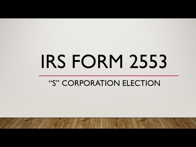 Form 2553 S Corporation Election - What you need to know...