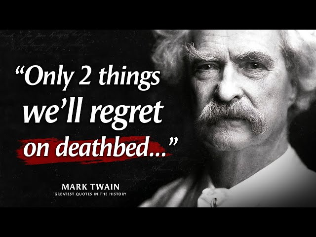 36 Quotes from MARK TWAIN that are Worth Listening To!   Life-Changing Quotes