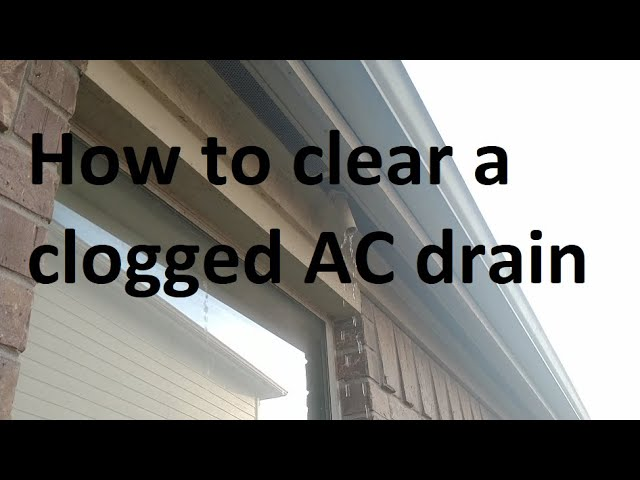 How to clear a clogged AC drain line