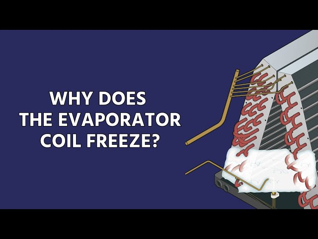 Why Does The Evaporator Coil Freeze (And How to Diagnose It)