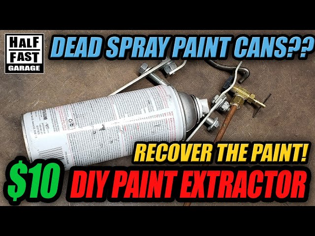 $10 DIY Easy Spray Paint Extractor - Save Your Dead Spray Paint Cans!