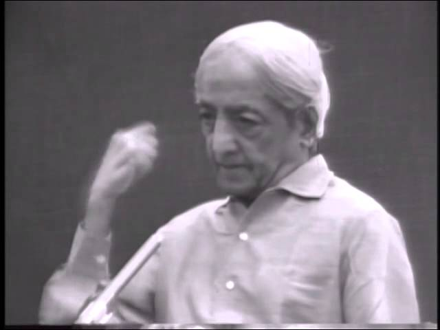 I am discontented with everything. What is wrong with me?   J. Krishnamurti