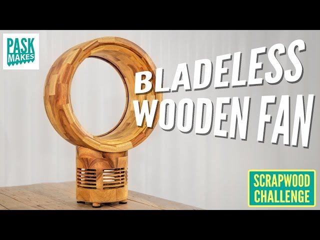 Making a Bladeless Wooden Fan - Scrapwood Challenge ep38