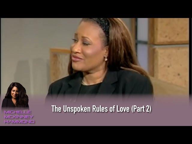 Michelle McKinney Hammond: The Unspoken Rules of Love (Part 2)