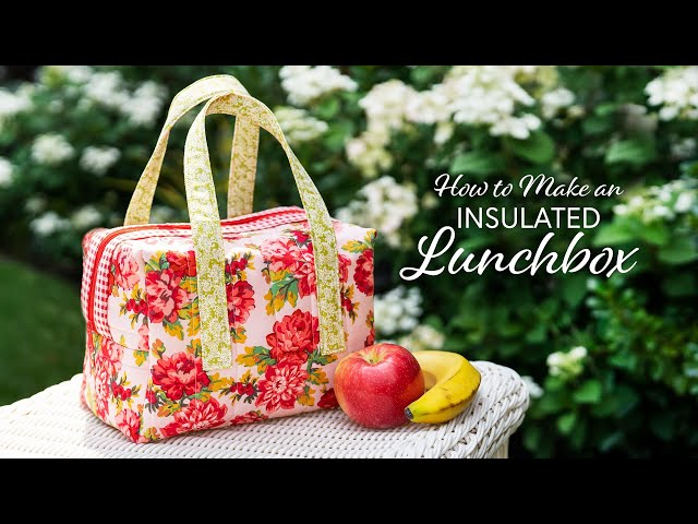 How to Make an Insulated Lunchbox | a Shabby Fabrics Tutorial