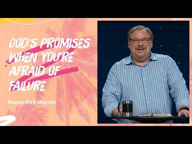 """""""God's Promises When You're Afraid of Failing"""" with Pastor Rick Warren"""