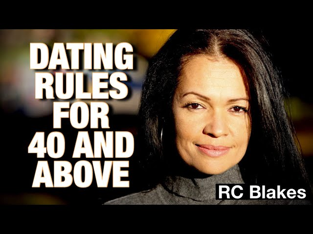RULES FOR DATING AFTER FORTY by RC Blakes