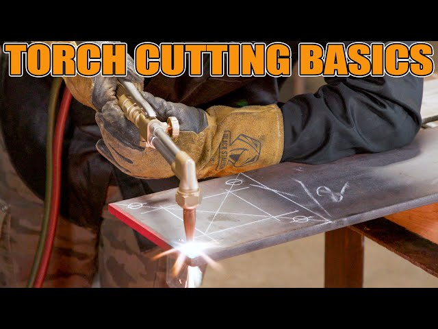 Torch Cutting Basics Everyone Should Know | Oxygen & Acetylene Fuel
