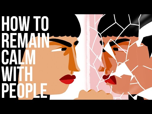 How to Remain Calm With People