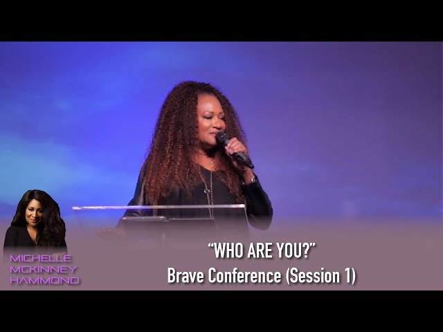 """""""WHO ARE YOU?"""" Michelle McKinney Hammond at Brave Conference (Session 1)"""
