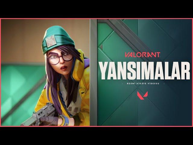 YANSIMALAR // Resmi Hikâye Videosu - VALORANT