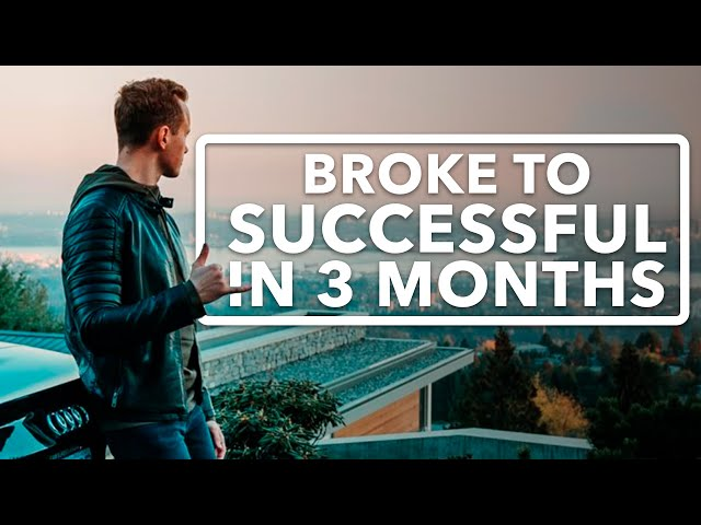 How I Went From Broke To Successful In 3 Months