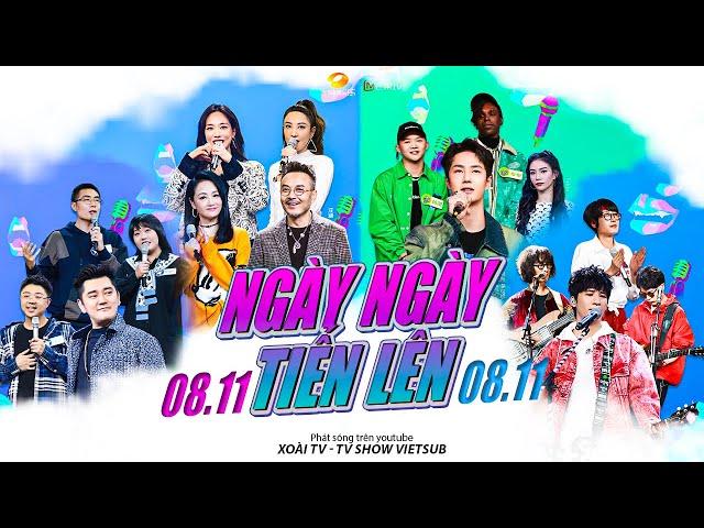 【Vietsub】Ngày Ngày Tiến Lên 08/11  Trịnh Hy Di, Vương Phi Phi, Carsick Cars, Bố Bố, Trần Nghiên Trăn