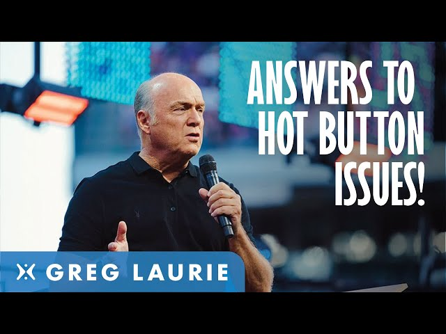 Hot Button Issues (With Greg Laurie)
