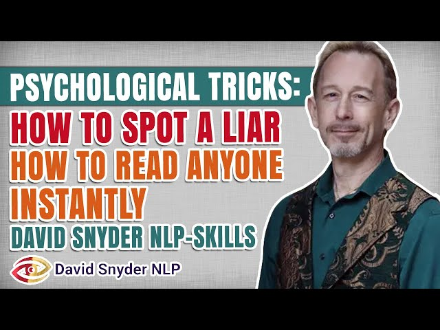 Psychological Tricks: How To Spot a Liar   How To Read Anyone Instantly  David Snyder NLP-Skills
