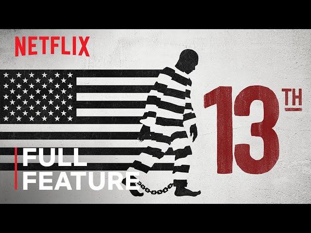 13TH   FULL FEATURE   Netflix