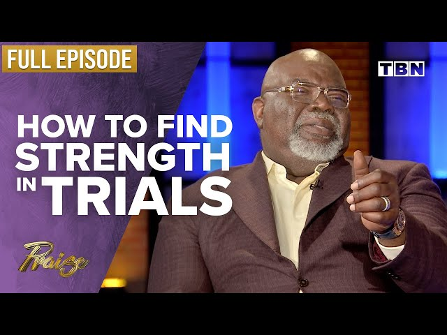 T.D. Jakes: How to Overcome Crushing Pain | FULL EPISODE | Praise on TBN
