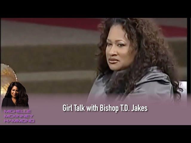 Michelle McKinney Hammond joins Girl Talk with Bishop T.D. Jakes