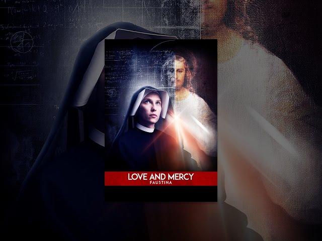 Love & Mercy: Faustina