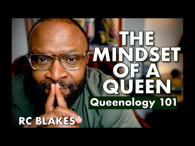 THE MINDSET OF A TRUE QUEEN by RC BLAKES