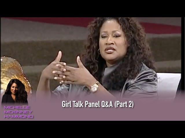 Girl Talk Panel Q&A with Michelle McKinney Hammond (Part 2)