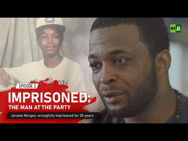 Imprisoned: The Man at the Party. Jerome Morgan, wrongfully imprisoned for 20 years