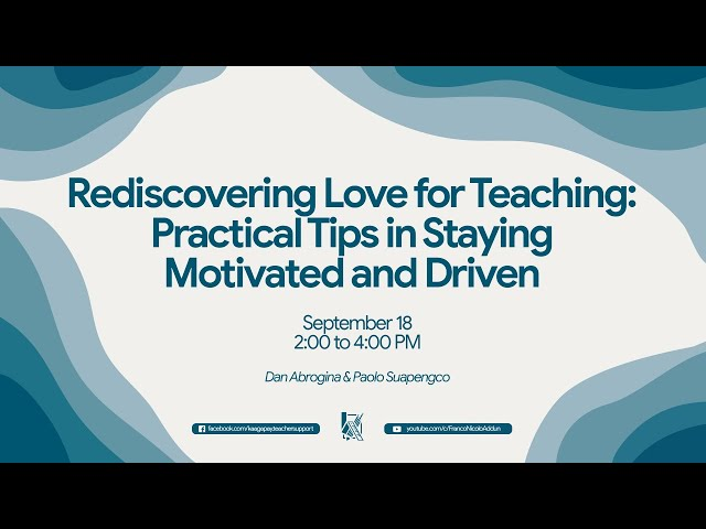 Rediscovering Love in Teaching: Practical Tips in Staying Motivated and Driven