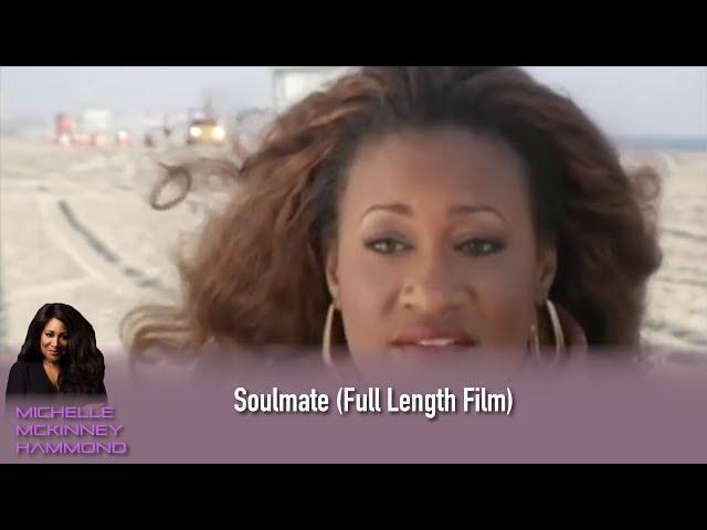 Soulmate (Full Length Film)  Michelle McKinney Hammond