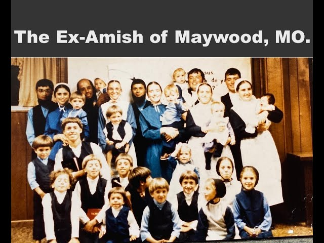The Ex Amish of Maywood, MO.