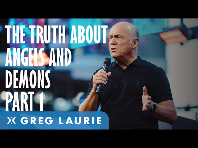 The Truth About Angels And Demons: Part 1 (With Greg Laurie)