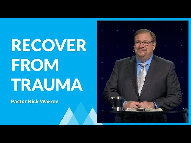 Recovering From Traumatic Experiences with Rick Warren