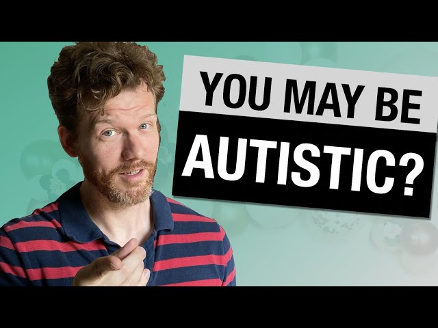 Could you be Autistic and not even know?   15 Signs of undiagnosed autism