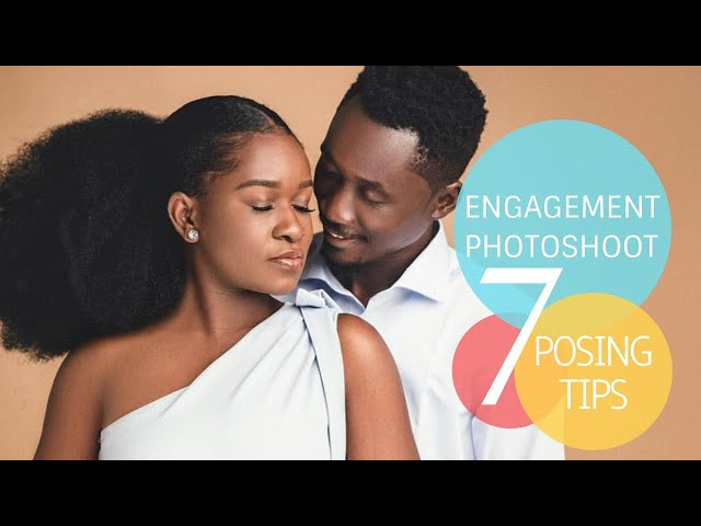7 POSING TIPS FOR ENGAGEMENT PHOTOSHOOT